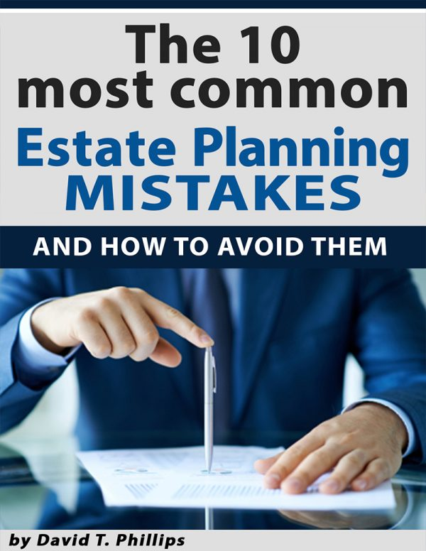 The 10 Most Common Estate Planning Mistakes and How to Avoid Them